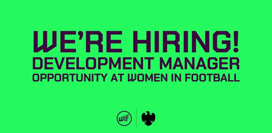 We're hiring! Development Manager opportunity at Women in Football